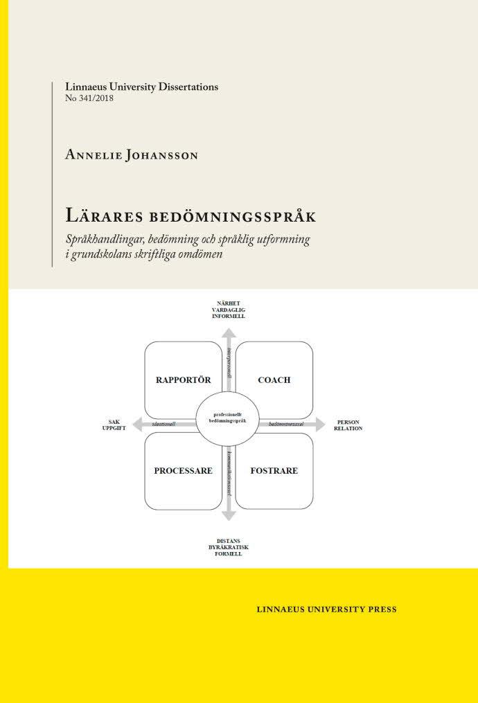 Lärares bedömningsspråk: Språkhandlingar, bedömning och språklig utformning i grundskolans skriftliga omdömen by Annelie Johansson