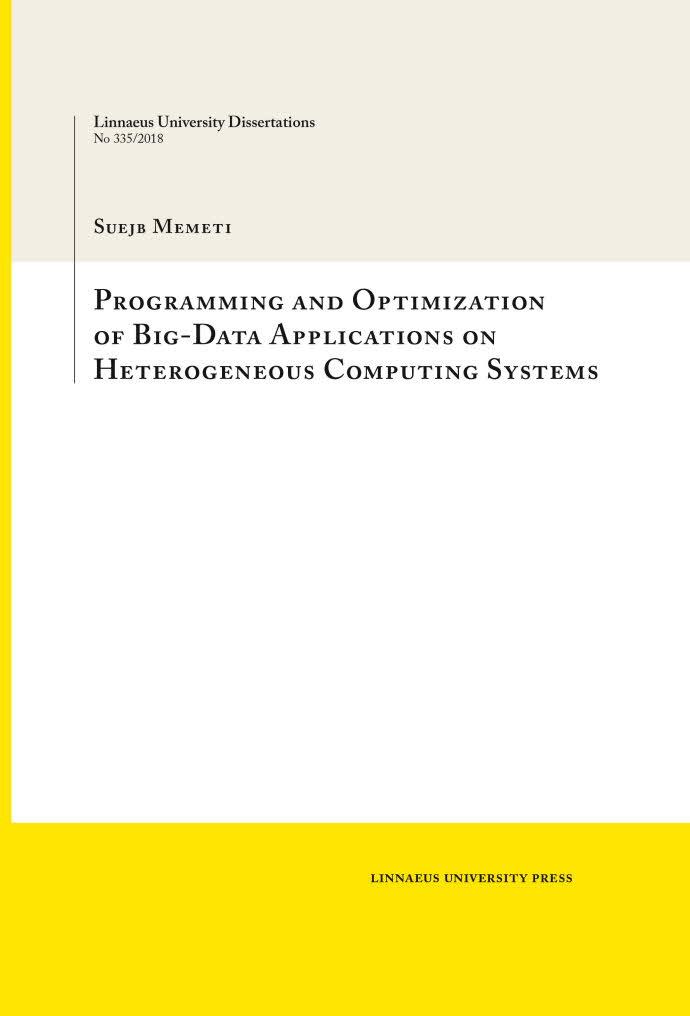 Programming and Optimization of Big-Data Applications on Heterogeneous Computing Systems by Suejb Memeti